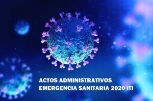 ACTOS ADMINISTRATIVOS EMERGENCIA SANITARIA 2020 ITI